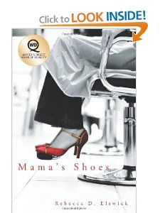 Mamas Shoes Rebecca D. Elswick 9781458200662 Books
