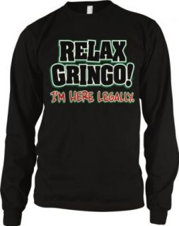 Relax Gringo, Im Here Legally Mens Thermal Shirt