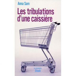 Les tribulations dune caissière   Achat / Vente livre Anna Sam pas