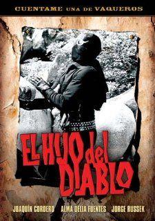 El Hijo del Diablo Jose Baviera, Joaquin Cordero, Alma