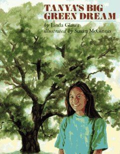 Tanyas Big Green Dream: Linda Glaser, Susan McGinnis: 9780027359947