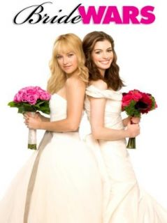 Bride Wars Kate Hudson, Anne Hathaway, Kristen Johnston