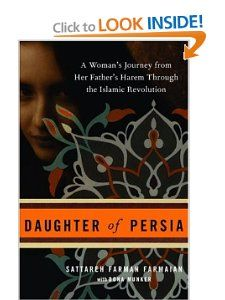 Daughter of Persia A Womans Journey from Her Fathers Harem Through