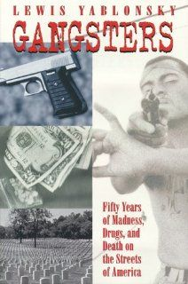 Gangsters 50 Years of Madness, Drugs, and Death on the