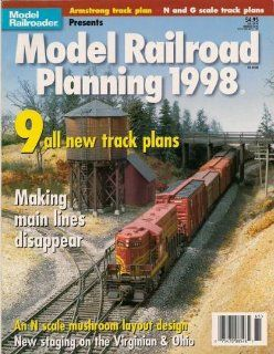Model Railroad Planning 1998 (Model Railroader Special Issue) Tony