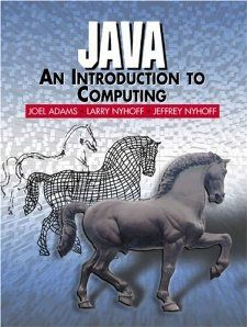 Java An Introduction to Computing Joel Adams, Larry R. Nyhoff