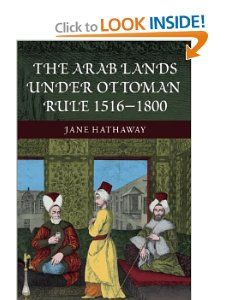 The Arab Lands under Ottoman Rule: 1516 1800: Jane Hathaway, Karl