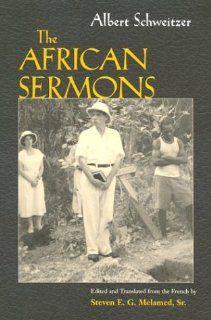 The African Sermons (The Albert Schweitzer Library) Albert Schweitzer