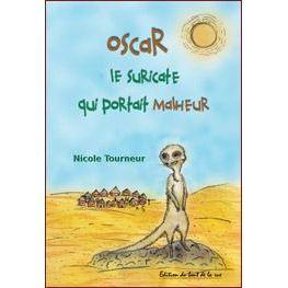 OSCAR LE SURICATE QUI PORTAIT   Achat / Vente livre Nicole Tourneur