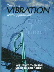 Theory of Vibration with Applications (5th Edition): William T