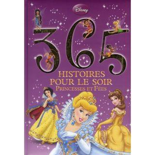 JEUNESSE ADOLESCENT 365 HISTOIRES POUR LE SOIR T.1 ; PRINCESSES ET FEE