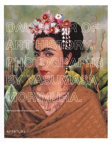 Daughter of Art History: Photographs by Yasumasa Morimura: Yasumasa