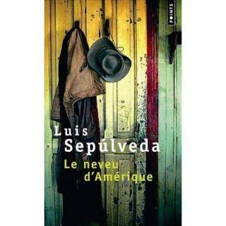 Le neveu dAmérique   Achat / Vente livre Luis Sepúlveda pas cher