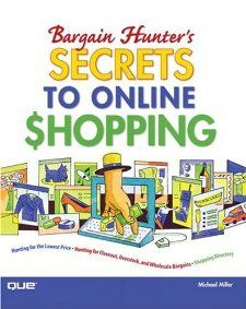 Bargain Hunters Secrets to Online Shopping: Michael Miller