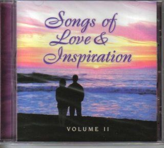 Songs of Love and Inspiration Volume 2 Various Artists