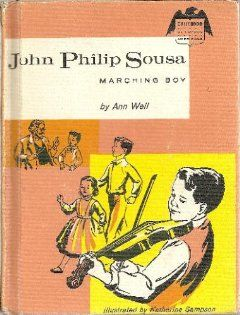 John Philip Sousa Marching Boy (Childhood of Famous Americans Series