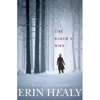 The Bakers Wife Erin Healy Books