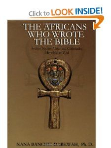 The Africans Who Wrote the Bible (9780970190000) Nana