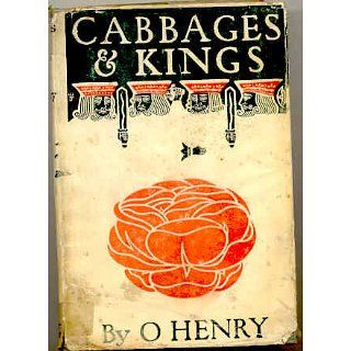 Cabbages and Kings: O. Henry: Books