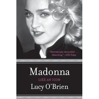 Madonna: Like an Icon: Lucy OBrien: Books