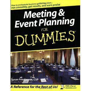 Meeting & Event Planning For Dummies Susan Friedmann 9780764538599