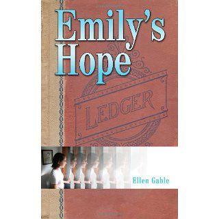 Emilys Hope: Ellen Gable: 9780973673609: Books