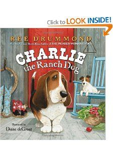 Charlie the Ranch Dog Ree Drummond, Diane deGroat 9780061996559