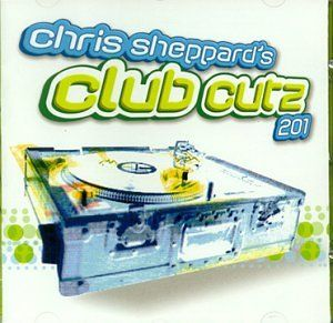 Chris Sheppards Club Cutz 201 Various Artists Music