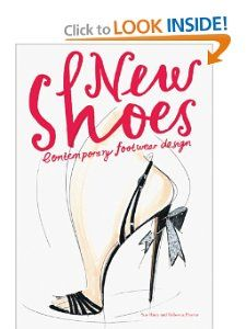 New Shoes Contemporary Footwear Design Sue Huey, Rebecca Proctor