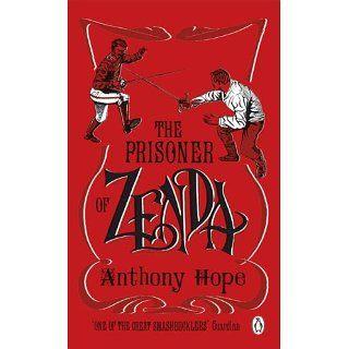 The Prisoner of Zenda (Penguin Red Classics): Anthony Hope: