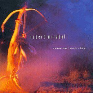 Warrior Magician Robert Mirabal Music
