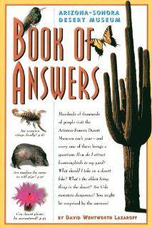 Arizona Sonora Desert Museum Book of Answers David Wentworth Lazaroff