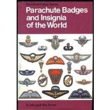 Parachute Badges and Insignia of the World In Colour R. J. Bragg