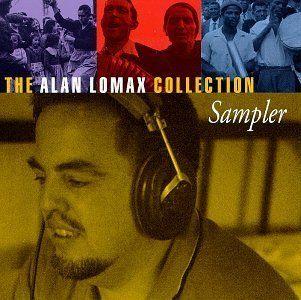 The Alan Lomax Collection Sampler Various Artists, Alan