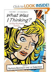 What Was I Thinking?: 58 Bad Boyfriend Stories: Barbara Davilman, Liz