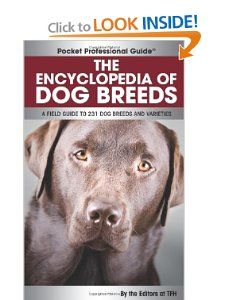 The Encyclopedia of Dog Breeds: A Field Guide to 231 Dog Breeds and