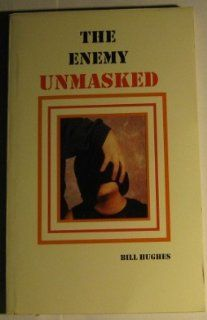 The Enemy Unmasked Bill Hughes Books