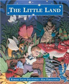The Little Land: Robert Louis Stevenson, Kim Fernandes: 9781553373858