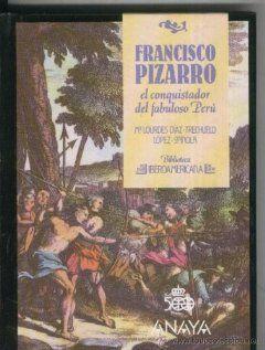 Francisco Pizarro (Biblioteca Iberoamericana) (Spanish Edition) Maria