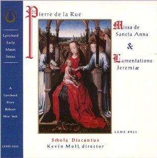 Pierre de la Rue Missa di Sancta Anna & Lamentatione