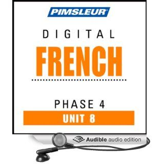 French Phase 4, Unit 08: Learn to Speak and Understand French with