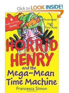 Horrid Henry and the Mega Mean Time Machine Francesca Simon, Tony