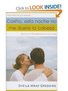 Cariño, Esta Noche No Me Duele La Cabeza (Spanish Edition) Sheila