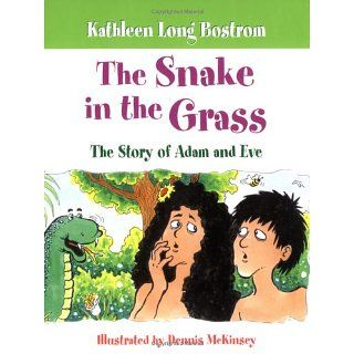 The Snake in the Grass The Story of Adam and Eve Kathleen Long