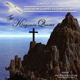 Songs Of Faith Southern Gospel Legends Series The Kingmen
