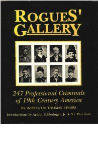 Rogues Gallery 247 Professional Criminals of 19th Century America