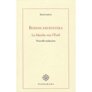 BODHICARUAVATRA LA MARCHE VERS L EVEIL   Achat / Vente livre pas