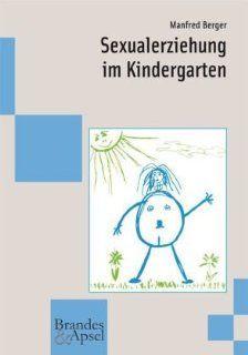 Sexualerziehung im Kindergarten Manfred Berger Bücher