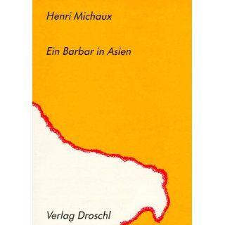 Ein Barbar in Asien.: Henri Michaux: Bücher