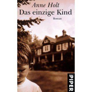 Das einzige Kind Roman Anne Holt, Gabriele Haefs Bücher